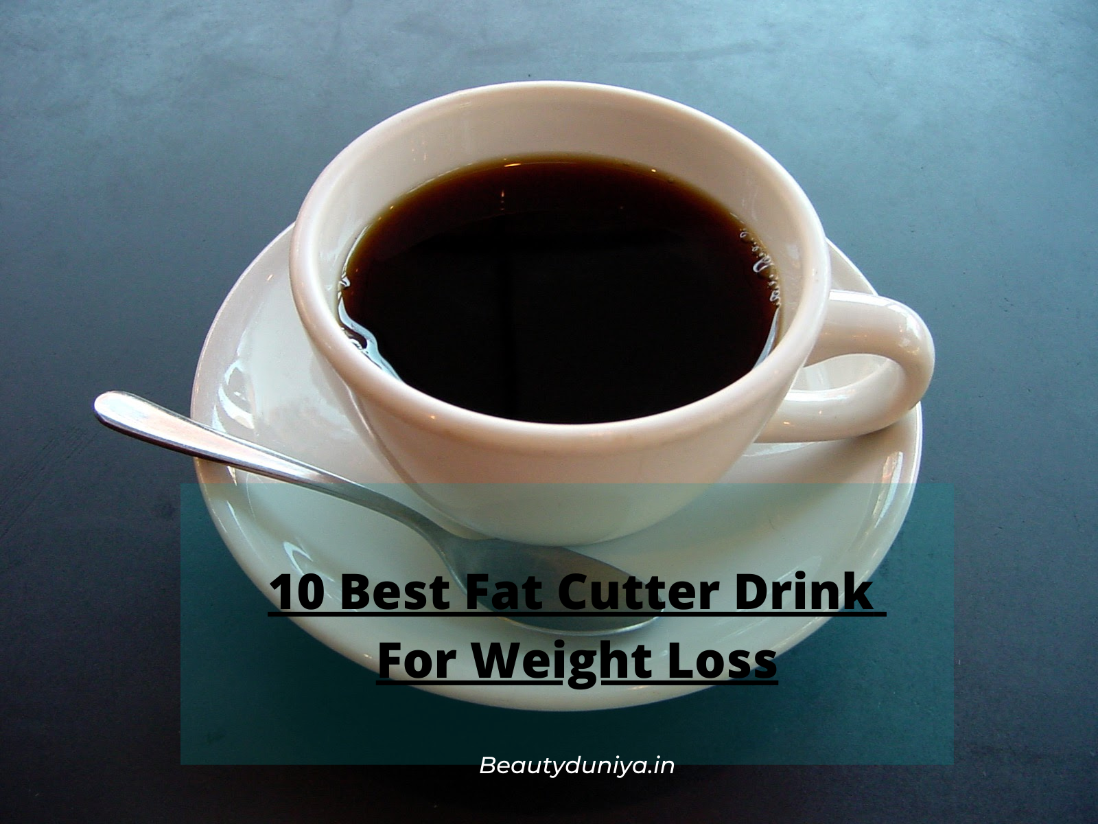 10 Best Fat Cutter Drink For Weight Loss | Lose 10 Kgs In 5 Days