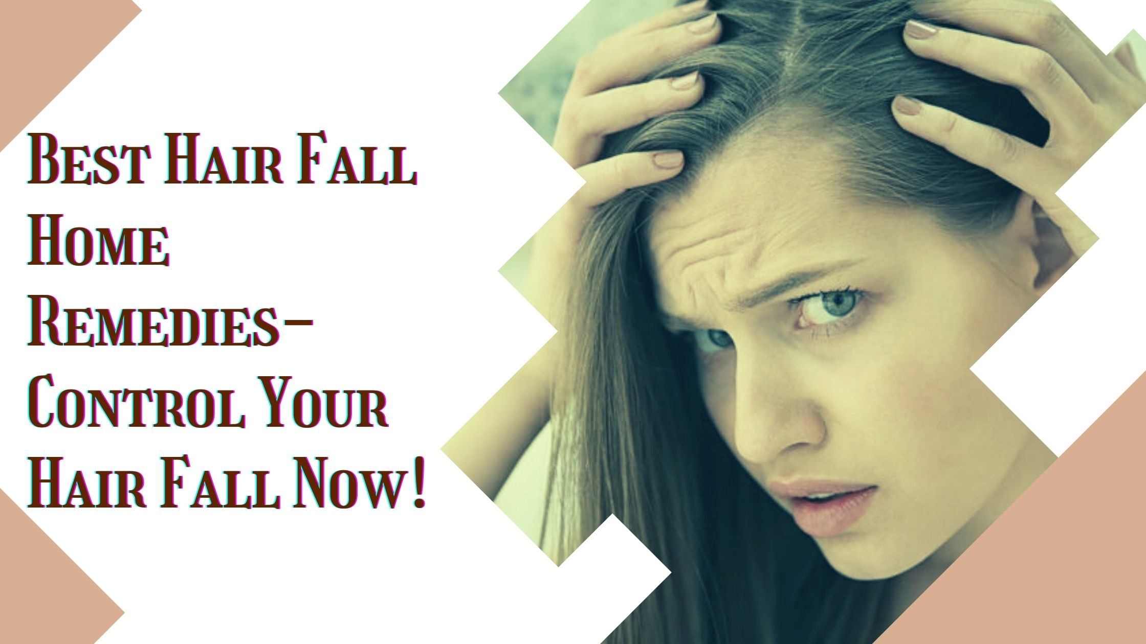 Best Hair Fall Home Remedies- Control Your Hair Fall Now!