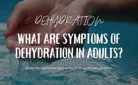 What Are Symptoms of Dehydration in Adults?